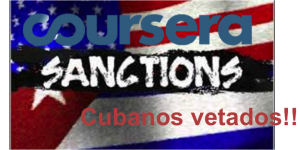 Cursera vetó a estudiantes de Cuba, Iran y Sudan, ya no podran acceder a los MOOCs de coursera